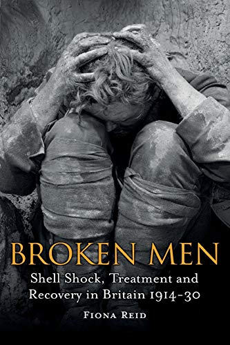 9781441148858: Broken Men: Shell Shock, Treatment and Recovery in Britain 1914-30