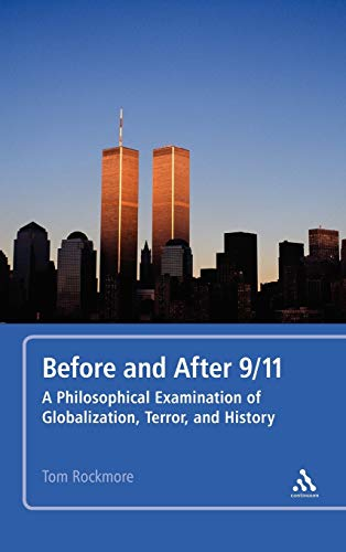 9781441148919: Before and After 9/11: A Philosophical Examination of Globalization, Terror, and History