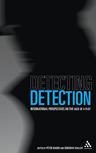 Detecting Detection : International Perspectives on the: Sofia Ahlberg,Peter Baker,Kim