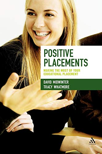 9781441149527: Positive Placements: Making the Most of Your Educational Placement