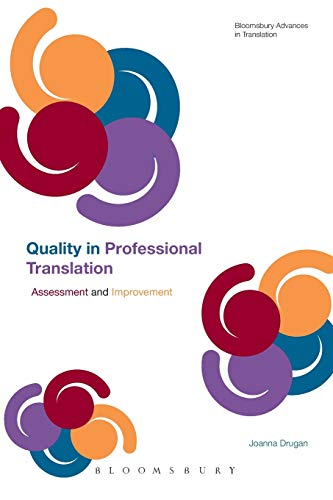 9781441149541: Quality In Professional Translation: Assessment and Improvement (Bloomsbury Advances in Translation)