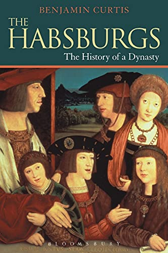 9781441150028: The Habsburgs: The History of a Dynasty (The Dynasties)