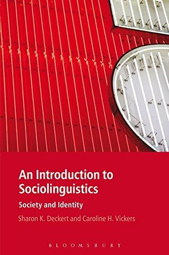 An Introduction to Sociolinguistics: Society and Identity: Deckert, Sharon K.,