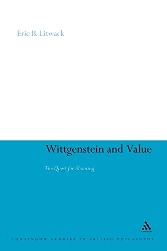 9781441150370: Wittgenstein and Value: The Quest for Meaning (Continuum Studies in British Philosophy)