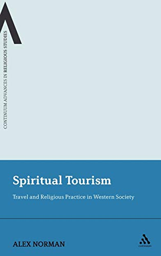 9781441150448: Spiritual Tourism: Travel and Religious Practice in Western Society (Continuum Advances in Religious Studies)