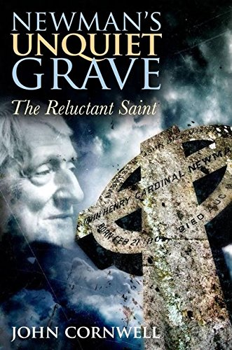 9781441150844: Newman's Unquiet Grave: The Reluctant Saint