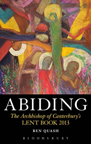 9781441151117: Abiding: The Archbishop of Canterbury's Lent Book 2013