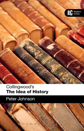 Collingwood's The Idea of History: A Reader's Guide (Reader's Guides): Johnson, ...