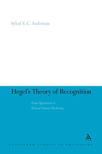 9781441152930: Hegel's Theory of Recognition: From Oppression to Ethical Liberal Modernity (Continuum Studies in Philosophy)