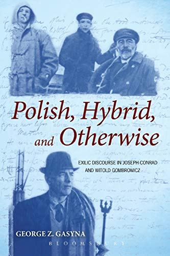 9781441153005: Polish, Hybrid, and Otherwise: Exilic Discourse in Joseph Conrad and Witold Gombrowicz