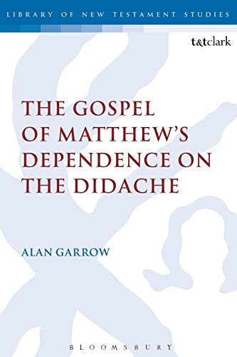 9781441153326: The Gospel of Matthew's Dependence on the Didache (The Library of New Testament Studies)