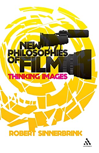 9781441153432: New Philosophies of Film: Thinking Images