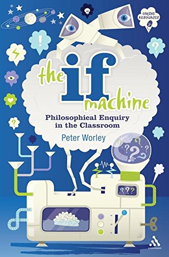 9781441155832: The If Machine: Philosophical Enquiry in the Classroom