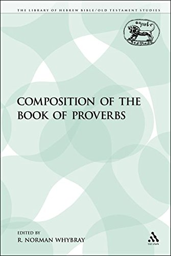 9781441155993: The Composition of the Book of Proverbs (The Library of Hebrew Bible/Old Testament Studies)
