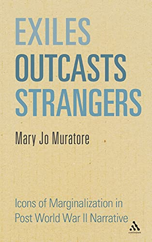 9781441156112: Exiles, Outcasts, Strangers: Icons of Marginalization in Post World War II Narrative