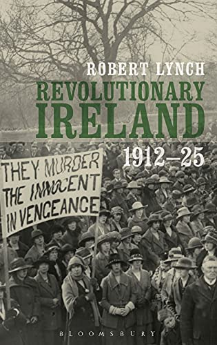 9781441157041: Revolutionary Ireland, 1912-25