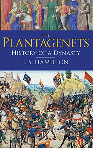 The Plantagenets: History of a Dynasty: Hamilton, Jeffrey