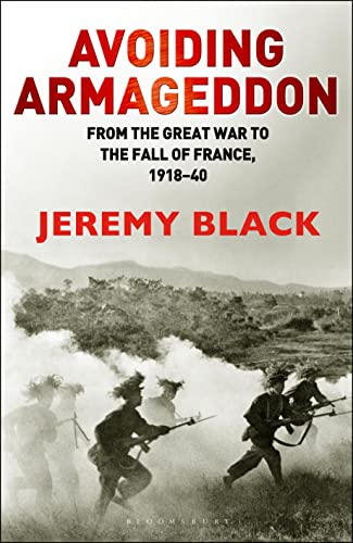 Avoiding Armageddon: From the Great War to the Fall of France 1918-40