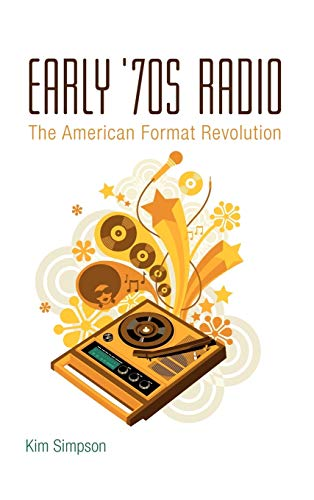 9781441157584: Early '70s Radio: The American Format Revolution