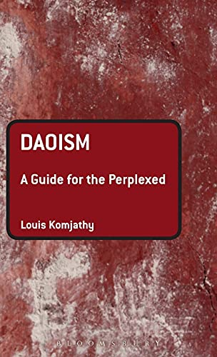 Daoism: A Guide for the Perplexed (Hardback): Louis Komjathy