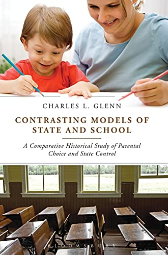 9781441158017: Contrasting Models of State and School: A Comparative Historical Study of Parental Choice and State Control