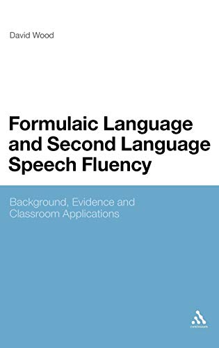 9781441158192: Formulaic Language and Second Language Speech Fluency: Background, Evidence and Classroom Applications
