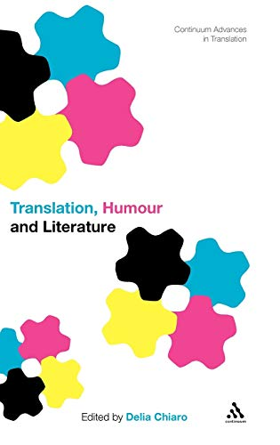 9781441158239: Translation, Humour and Literature, Volume 1: Translation and Humour (Continuum Advances in Translation)