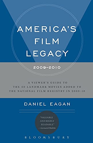9781441158697: America's Film Legacy, 2009-2010: A Viewer's Guide to the 50 Landmark Movies Added To The National Film Registry in 2009-10