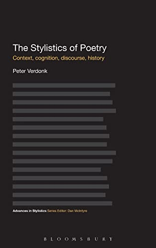 9781441158789: The Stylistics of Poetry: Context, cognition, discourse, history (Advances in Stylistics)