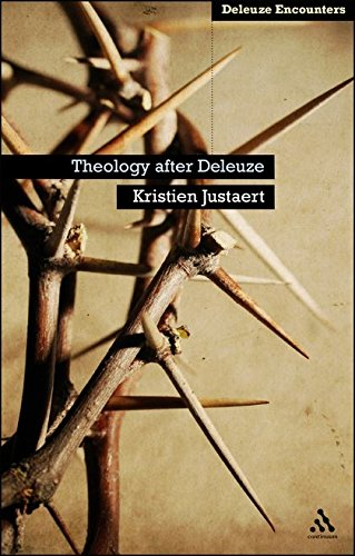 Theology After Deleuze (Deleuze Encounters): Justaert, Kristien