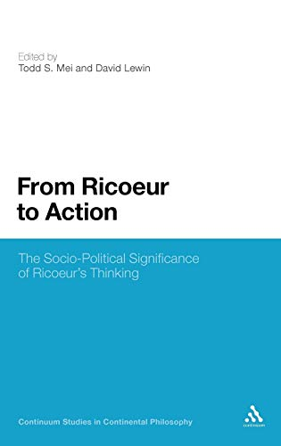9781441159731: From Ricoeur to Action: The Socio-Political Significance of Ricoeur's Thinking (Continuum Studies in Continental Philosophy)