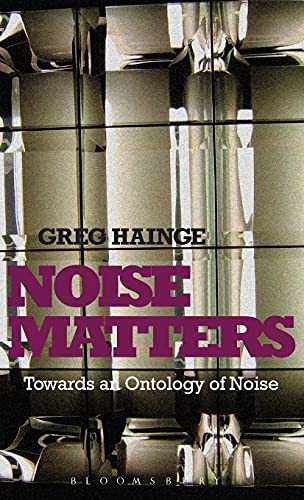 9781441160461: Noise Matters: Towards an Ontology of Noise