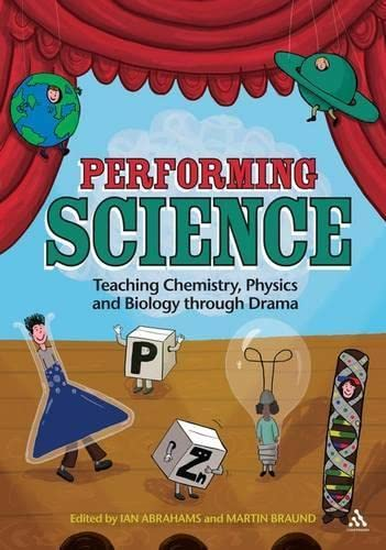 9781441160713: Performing Science: Teaching Chemistry, Physics and Biology Through Drama