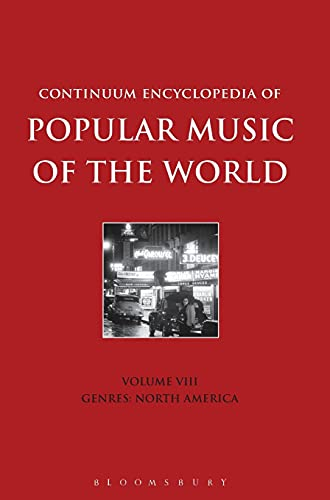 9781441160782: Continuum Encyclopedia of Popular Music of the World Volume 8: Genres: North America