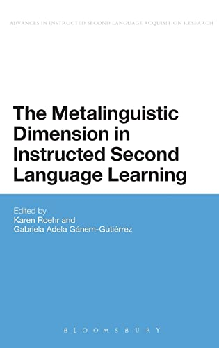 9781441160898: The Metalinguistic Dimension in Instructed Second Language Learning (Advances in Instructed Second Language Acquisition Research)