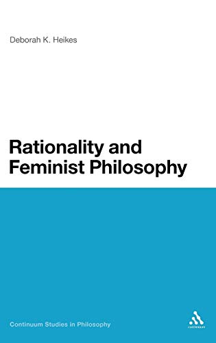 9781441161277: Rationality and Feminist Philosophy (Continuum Studies in Philosophy)