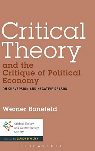 9781441161390: Critical Theory and the Critique of Political Economy: On Subversion and Negative Reason (Critical Theory and Contemporary Society)