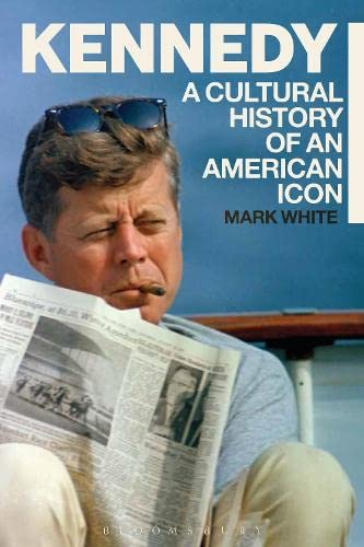 9781441161864: Kennedy: A Cultural History of an American Icon