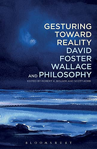 9781441162656: Gesturing Toward Reality: David Foster Wallace and Philosophy