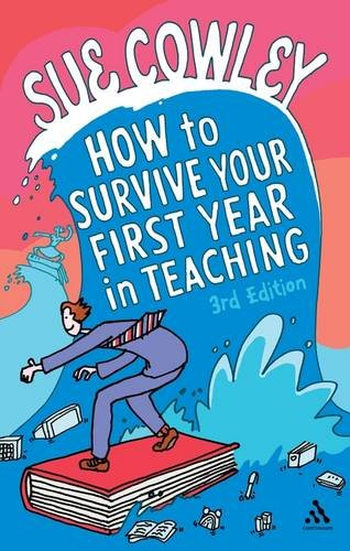 9781441162830: How to Survive Your First Year in Teaching