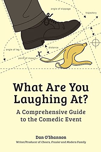 9781441162939: What Are You Laughing At?: A Comprehensive Guide to the Comedic Event