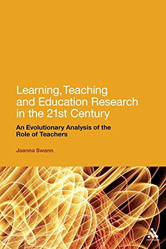 9781441163172: Learning, Teaching and Education Research in the 21st Century: An Evolutionary Analysis of the Role of Teachers