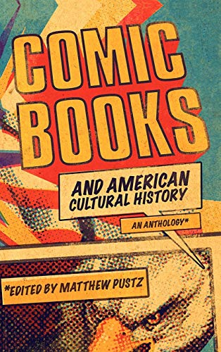 9781441163196: Comic Books and American Cultural History: An Anthology