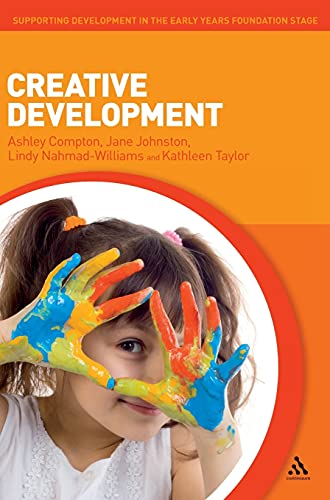 Creative Development (Supporting Develop Early Yrs Foundation: Ashley Compton, Jane