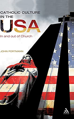 Catholic Culture in the USA: In and Out of Church (Hardback): John Portmann