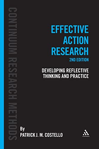 9781441163752: Effective Action Research: Developing Reflective Thinking and Practice (Continuum Research Methods)