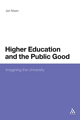 9781441164919: Higher Education and the Public Good: Imagining the University
