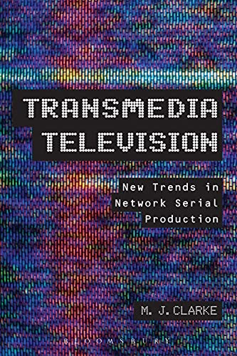 9781441165527: Transmedia Television: New Trends in Network Serial Production