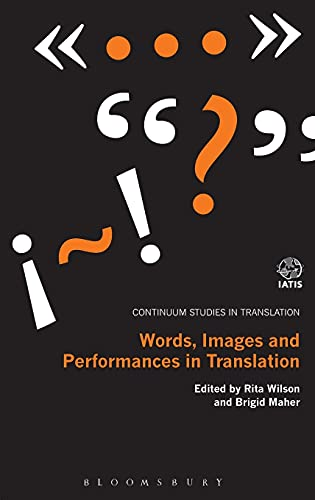 Words, Images and Performances in Translation (Continuum Studies in Translation): Bloomsbury ...