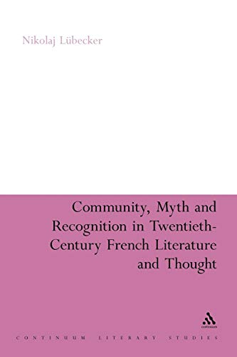 9781441166661: Community, Myth and Recognition in Twentieth-Century French Literature and Thought (Continuum Literary Studies)